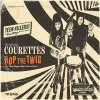 Courettes, The ‎– Hop The Twig EP