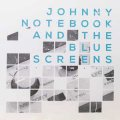 Johnny Notebook And The Blue Screens - Same 12""