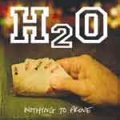 H2O – Nothing To Prove LP