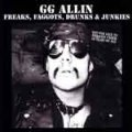 GG Allin – Freaks, Faggots, Drunks & Junkies LP