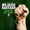 Mr. Irish Bastard - A Fistful Of Dirt LP