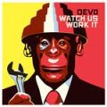 DEVO - Watch Us Work It 12""