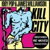 Iggy Pop & James Williamson - Kill City (Restored & Remixed) LP
