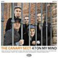 Canary Sect, The - 47 On My Mind LP