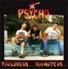 Psycho - You Love Us... You Hate Us... LP
