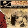 Wasted - Down And Out LP