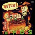 Frogs, The - Witch! LP