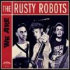 Rusty Robots, The - We Are... LP