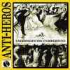 Anti-Heros - Underneath The Underground LP