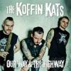 Koffin Kats, The - Our Way & The Highway LP