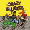 Crazy Squeeze, The - Same LP