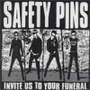 Safety Pins - Invite Us To Your Funeral LP