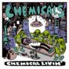 Chemicals, The - Chemical Livin´ LP