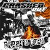 Crashed Out - Crash N Burn LP
