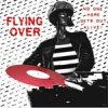 Flying Over - No One Here Gets Out Alive LP