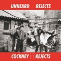 Cockney Rejects - Unheard Rejects 1979-1981 LP