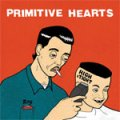 Primitive Hearts - High & Tight LP