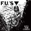 F.U.´s - Kill For Christ + 10 Bonus Songs LP