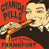 Cyanide Pills - Live ´N´ Nasty In Frankfurt 10""