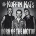 Koffin Kats, The - Born Of The Motor LP