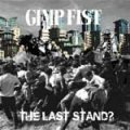 Gimp Fist - The Last Stand LP