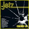 Jetz - Cracked Up LP