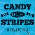 Candy And The Stripes - In Sugar We Trust 12""