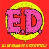 Erotic Devices - All We Wanna Do Is Rock´N`Roll LP (limited)