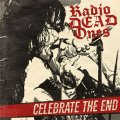 Radio Dead Ones - Celebrate The End LP