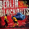 Berlin Blackouts - Kissed By The Gutter col. LP