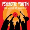Psychotic Youth - The Voice Of Summer LP