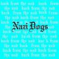 Nazi Dogs - Back From The Nod col. LP