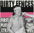 Dirty Fences - First EP Plus Two Xtra Songs LP
