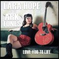 Lara Hope And The Ark Tones - Love You To Life LP
