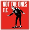 Not The Ones - TLC LP (limited)