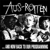 Aus-Rotten - And Now Back To Our Programming LP