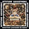 Attitude Adjustment - American Paranoia & More LP+DVD