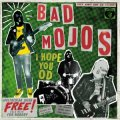 Bad Mojos - I Hope You Od LP+CD