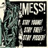 !Mess! - Stay Young! Stay Free! Stay Pissed! LP