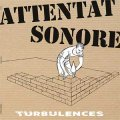 Attentat Sonore - Turbulence LP