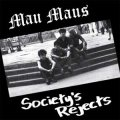 Mau Maus - Society´s Rejects LP