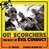 Evil Conduct - Oi! Scorchers The Best Of Evil Conduct 2LP
