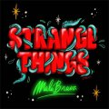 MalaBrava - Strange Things 10""