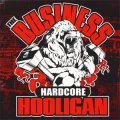 Business, The - Hardcore Hooligan LP