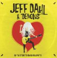 "Jeff Dahl & ""Demons"" ‎– On The Streets And In Our Hearts LP"