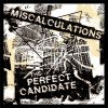 Miscalculations - The Perfect Candidate LP (limited1)