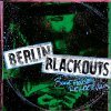 Berlin Blackouts - Bonehouse Rendezvous LP (RP)