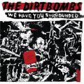 Dirtbombs, The - We Have You Surrounded LP