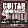 Guitar Gangsters - Live At The 100 Club LP (limited)