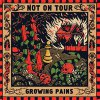 Not On Tour ‎– Growing Pains LP
